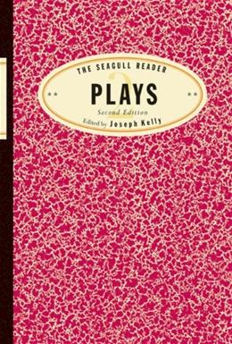Seagull Reader: Plays, by Kelly, 2nd Edition 9780393933246