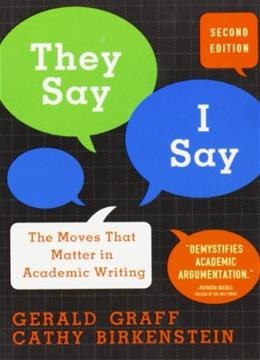 They Say, I Say: The Moves That Matter in Academic Writing, by Birkenstein, 2nd Edition 9780393933611