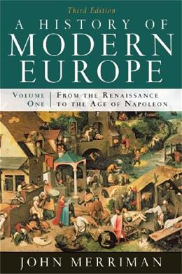 History of Modern Europe: From the Renaissance to the Age of Napoleon, by Merriman, 3rd Edition, Volume 1 9780393933840