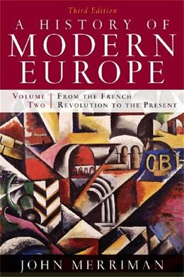 History of Modern Europe, by Merriman, 3rd Edition, Volume 2: From the French Revolution to the Present 9780393933857