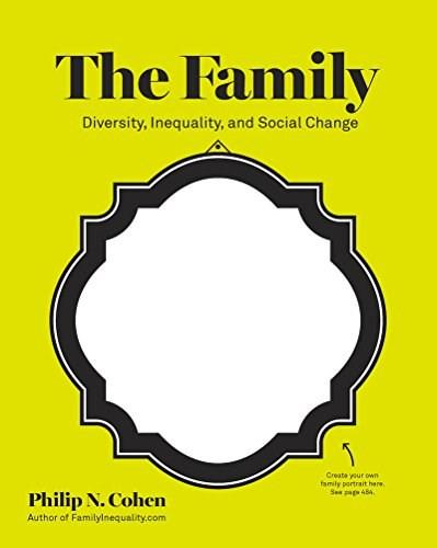 The Family: Diversity, Inequality, and Social Change 1 9780393933956