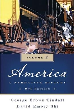 America: A Narrative History, by Tindall, 8th Edition, Volume 2 9780393934076