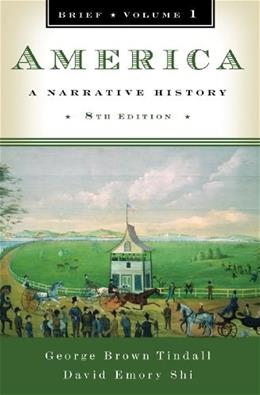 America: A Narrative History, by Tindall, 8th Brief Edition, Volume 1 9780393934090