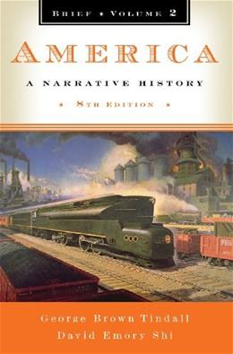 America: A Narrative History, by Tindall, 8th Brief Edition, Volume 2 9780393934106
