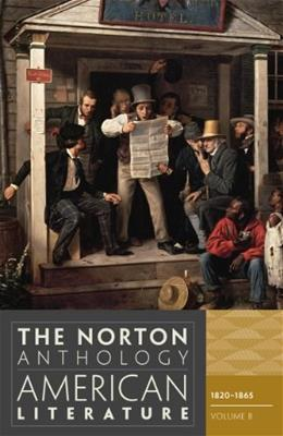 Norton Anthology of American Literature, by Baym, 8th Edition, Volume B: 1820-1865 9780393934779