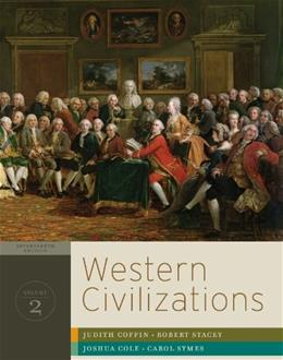 Western Civilizations: Their History and Their Culture, by Coffin, Volume 2, 17th Edition 9780393934830