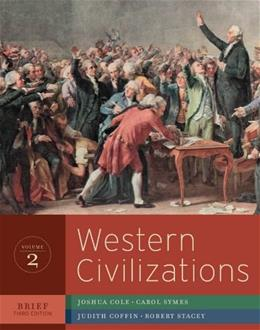 Western Civilizations: Their History and Their Culture, by Cole, 3rd Brief Edition, Volume 2 9780393934892