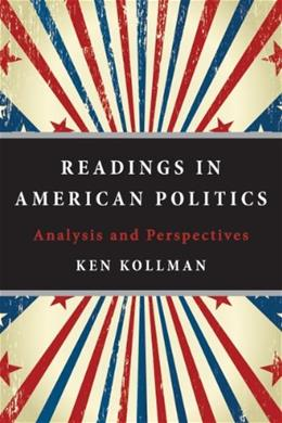 Readings in American Politics: Analysis and Perspectives, by Kollman 9780393935080