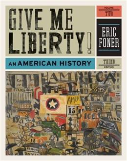 Give Me Liberty! An American History, by Foner, 3rd Edition, Volume 2 9780393935431