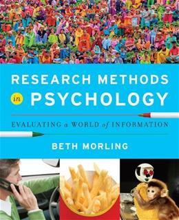 Research Methods in Psychology: Evaluating a World of Information, by Morling 9780393935462