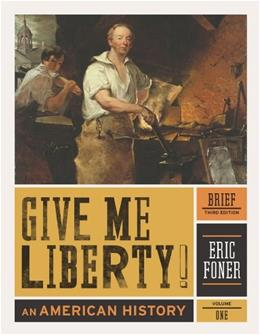 Give Me Liberty! An American History, by Foner, 3rd Brief Edition, Volume 1 9780393935523