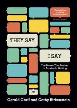 They Say / I Say: The Moves That Matter in Academic Writing (Third Edition) 3 9780393935844