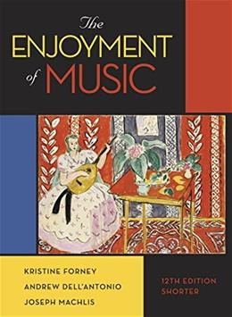The Enjoyment of Music (Shorter Twelfth Edition) 12 PKG 9780393936384