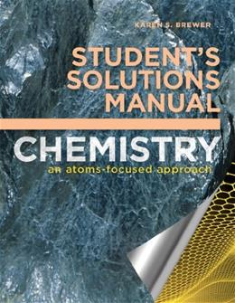Chemistry: An Atoms-Focused Approach, by Brewer, Students Solutions Manual 9780393936698