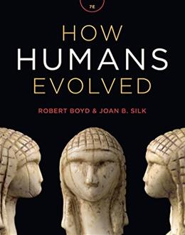 How Humans Evolved (Seventh Edition) 7 9780393936773
