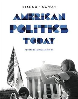 American Politics Today, by Bianco, 4th Edition 9780393937022