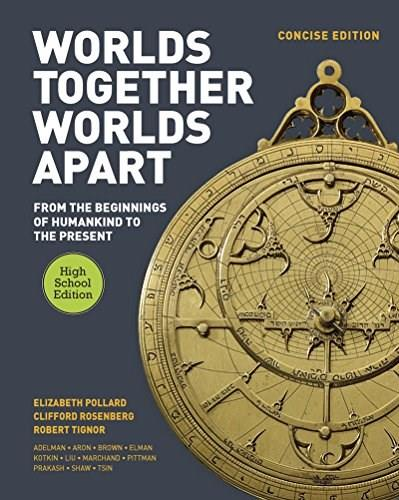 Worlds Together, Worlds Apart: A History of the World: From the Beginnings of Humankind to the Present, by Pollard, Concise High School Edition 9780393937695