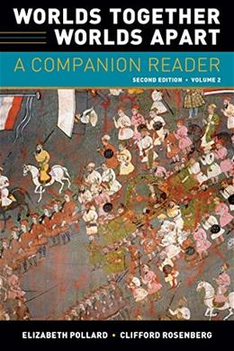 Worlds Together, Worlds Apart: A Companion Reader, by Pollard, 2nd Edition, Volume 2 9780393937787