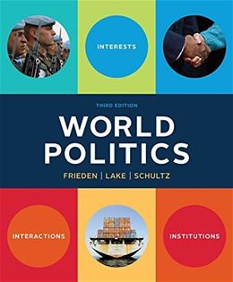 World Politics: Interests, Interactions, Institutions (Third Edition) 3 9780393938098