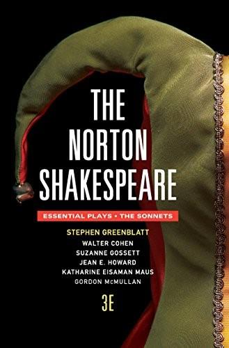 Norton Shakespeare: The Essentials Plays; The Sonnets, by Greenblatt, 3rd Edition 3 PKG 9780393938630