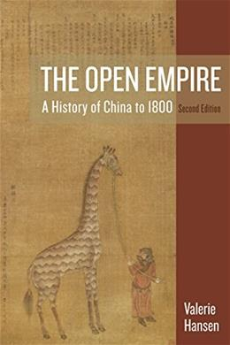Open Empire: A History of China to 1800, by Hansen, 2nd Edition 9780393938777