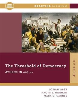 Threshold of Democracy: Athens in 403 B.C., by Ober, 4th Edition 9780393938876