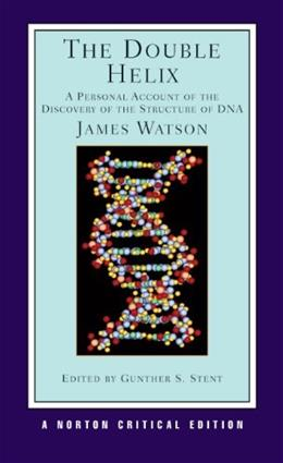 Double Helix: A Personal Account of the Discovery of the Structure of DNA, by Watson 9780393950755