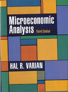 Microeconomic Analysis, by Varian, 3rd Edition 9780393957358