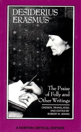 Praise of Folly and Other Writings, by Erasmus 9780393957495