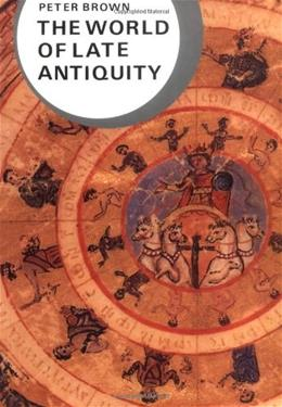 World of Late Antiquity: AD 150-750, by Brown 9780393958034