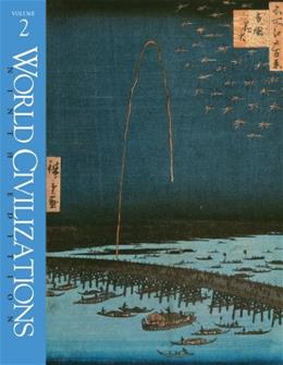 World Civilizations: Their History and Their Culture, by Ralph, 9th Edition, Volume 2 9780393968811