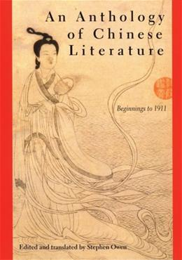 Anthology of Chinese Literature: Beginnings to 1911, by Owen 9780393971064