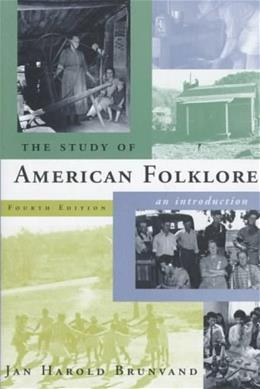 Study of American Folklore: An Introduction, by Brunvand, 4th Edition 9780393972238