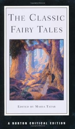The Classic Fairy Tales (Norton Critical Editions) 1st ed 9780393972771