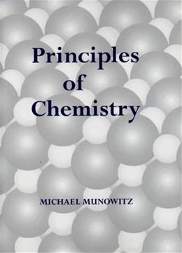 Principles of Chemistry, by Munowitz 9780393972887