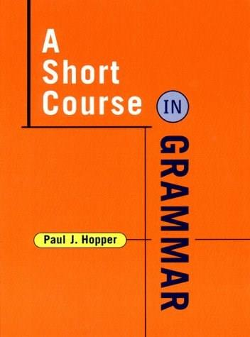 Short Course in Grammar: A Course in the Grammar of Standard Written English, by Hopper 9780393973815