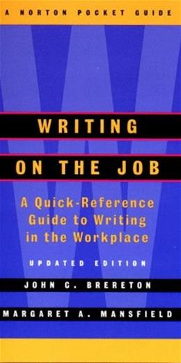 Writing on the Job: A Norton Pocket Guide, by Brereton, Updated Edition 9780393975116