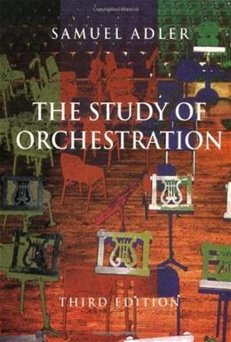 Study of Orchestration, by Adler, 3rd Edition 9780393975727