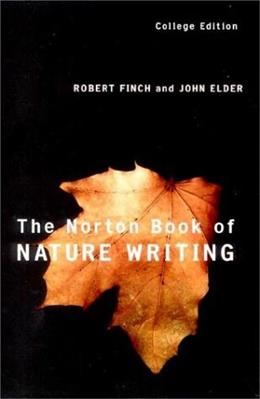 Norton Book of Nature Writing, by Finch, College Edition 9780393978162