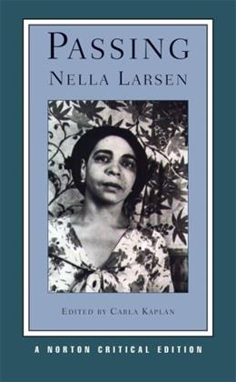 Passing, by Larsen, Norton Critical Edition 9780393979169