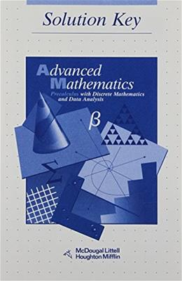 Advanced Math: Precalculus with Discrete Mathematics and Data Analysis, by Brown, Solution Key 9780395649541