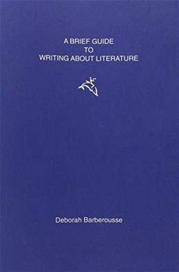 Brief Guide To Writing About Literature, by Barberousse, Supplement 9780395671665