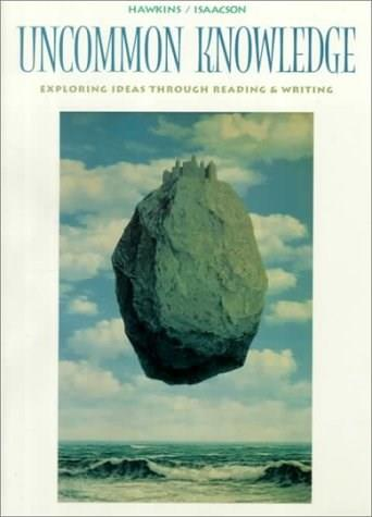 Uncommon Knowledge: Exploring Ideas Through Reading and Writing, by Hawkins 9780395709580