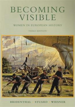 Becoming Visible: Women  in European History, by Bridenthal, 3rd Edition 9780395796252