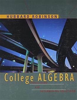 College Algebra: Visualizing and Determining Solutions, by Hubbard 9780395818565