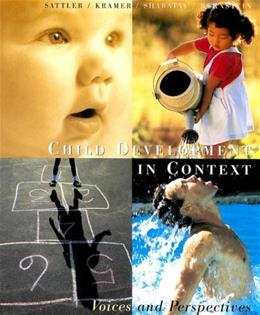 Child Development in Context: Voices and Perspectives, by Sattler 9780395921036