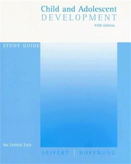 Child and Adolescent Development, by Seifert, 5th Edition, Study Guide 9780395964279