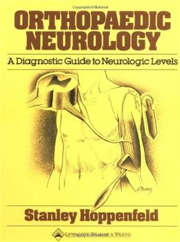 Orthopaedic Neurology: A Diagnostic Guide to Neurologic Levels, by Hoppenfeld 9780397503681