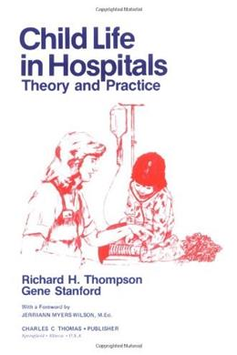 Child Life in Hospitals: Theory and Practice, by Thompson 9780398044565