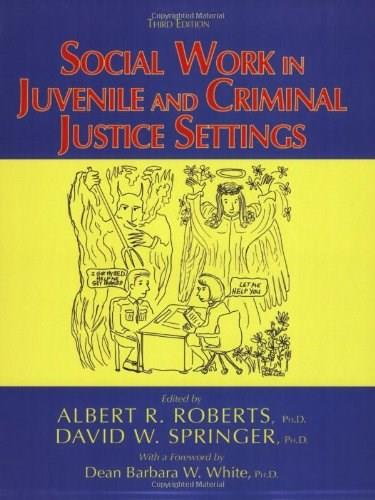 Social Work in Juvenile And Criminal Justice Settings, by Roberts, 3rd Edition 9780398076764